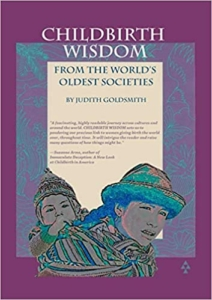 Childbirth Wisdom:From the World's Oldest Societies